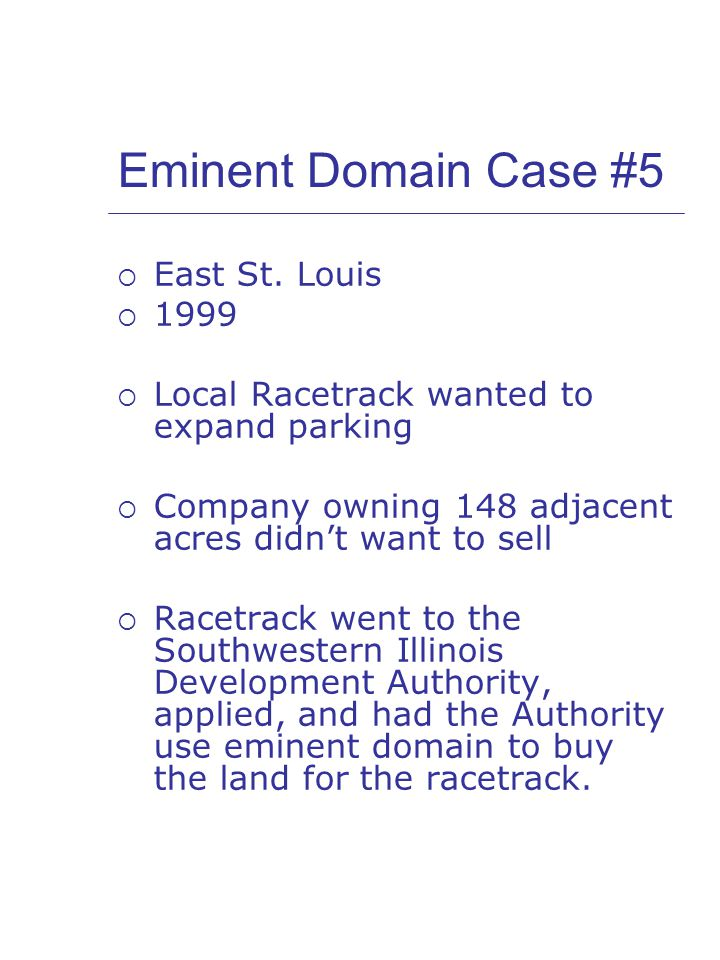 Eminent Domain Case #5  East St.