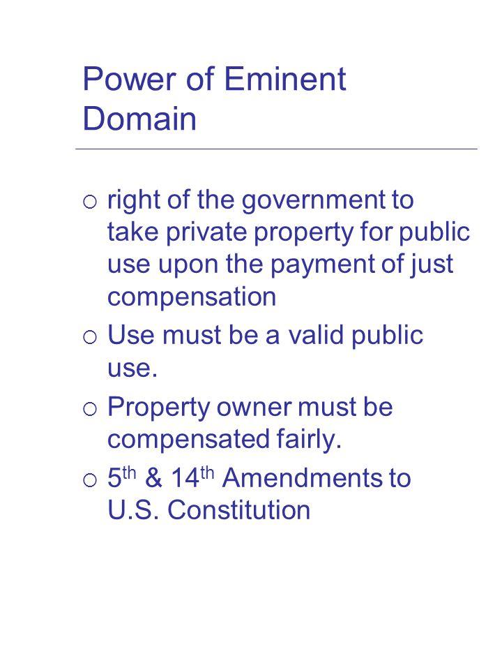 Eminent Domain Issue  Broad definition of public use or public best interest - Stadiums - Economic Development - Shopping Malls