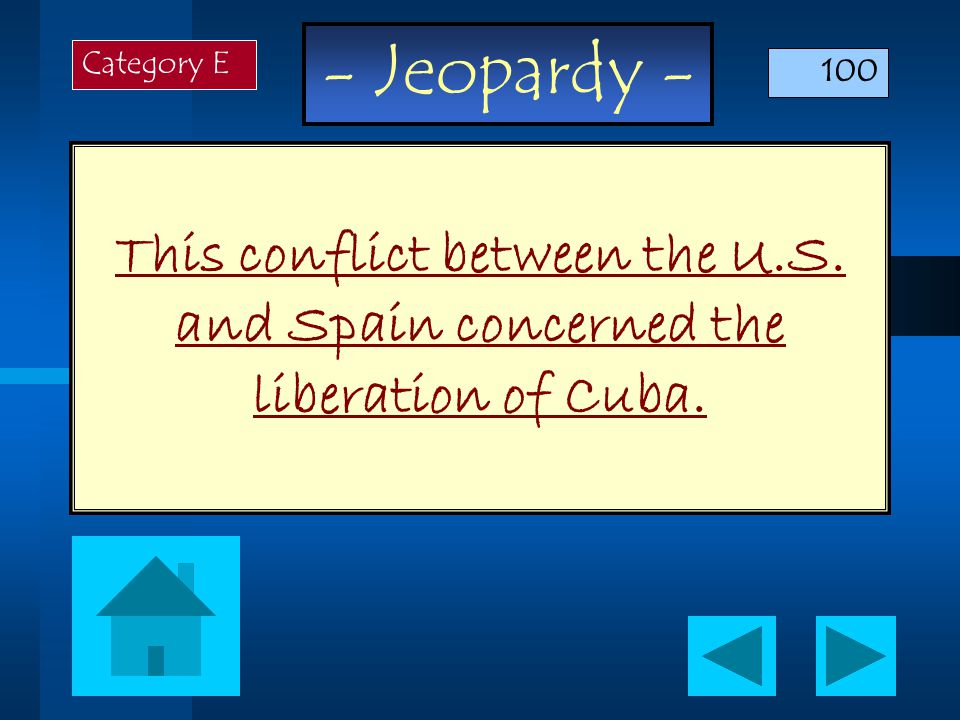 - Jeopardy - This conflict between the U.S. and Spain concerned the liberation of Cuba.
