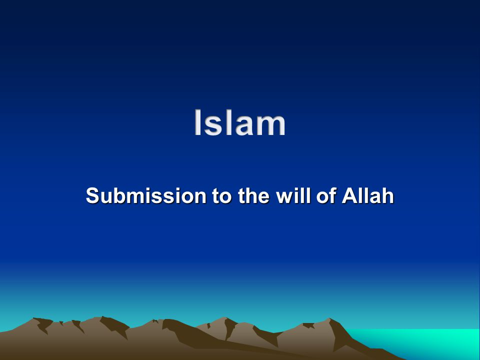 Submission to the will of Allah