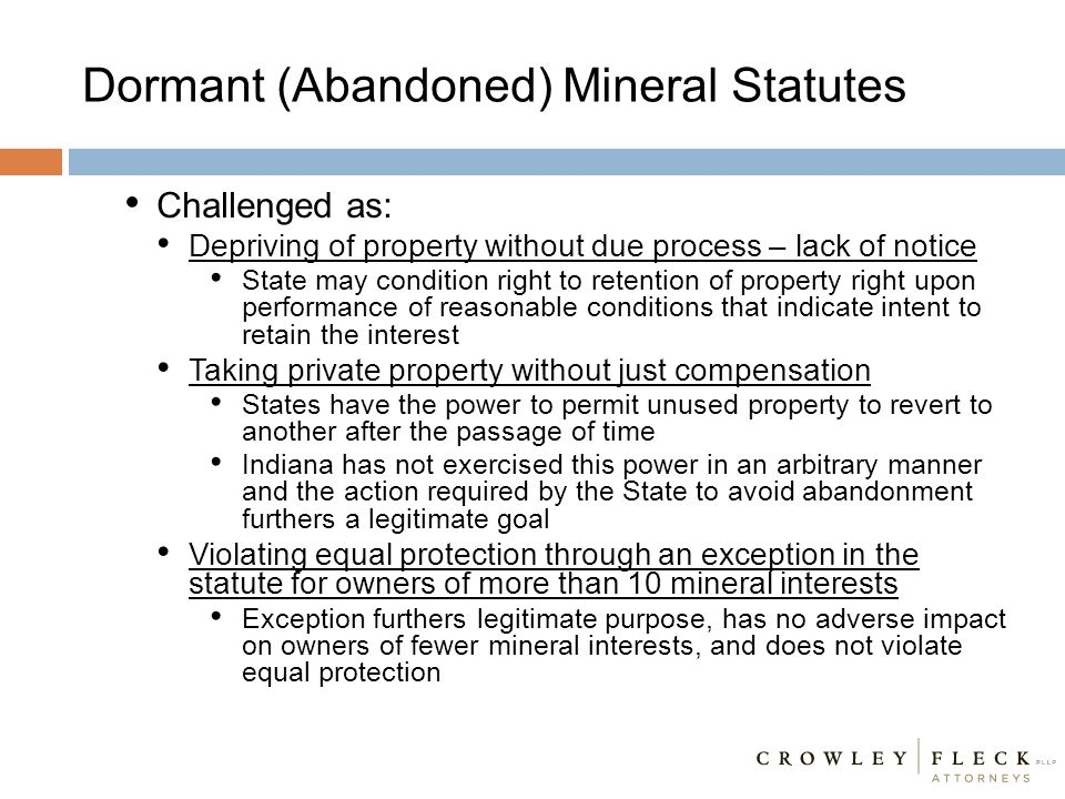 Dormant (Abandoned) Mineral Statutes Challenged as: Depriving of property without due process – lack of notice State may condition right to retention