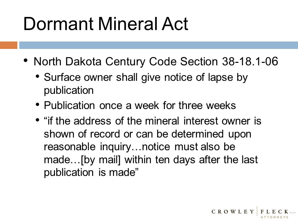 Dormant Mineral Act North Dakota Century Code Section 38-18.1-0 6 Surface owner shall give notice of lapse by publication Publication once a week for