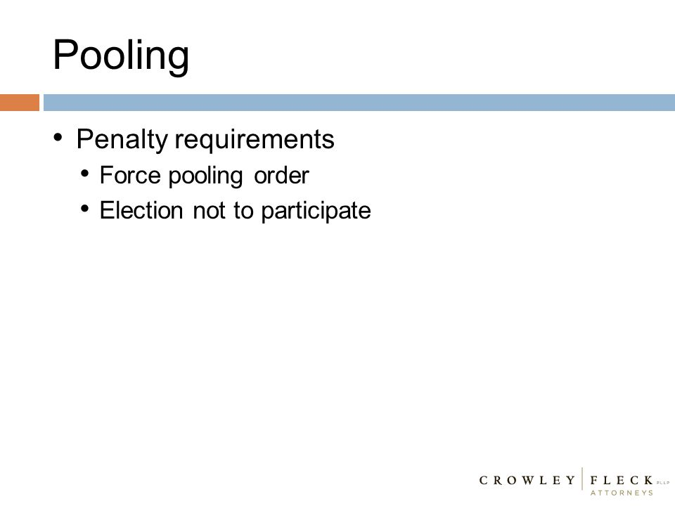 Pooling Penalty requirements Force pooling order Election not to participate