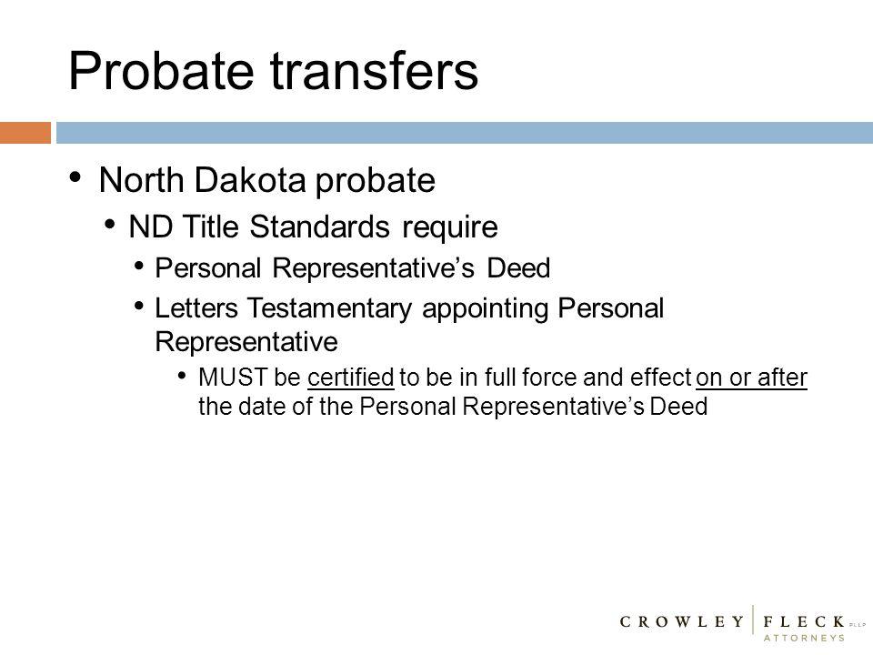 Probate transfers North Dakota probate ND Title Standards require Personal Representative's Deed Letters Testamentary appointing Personal Representati