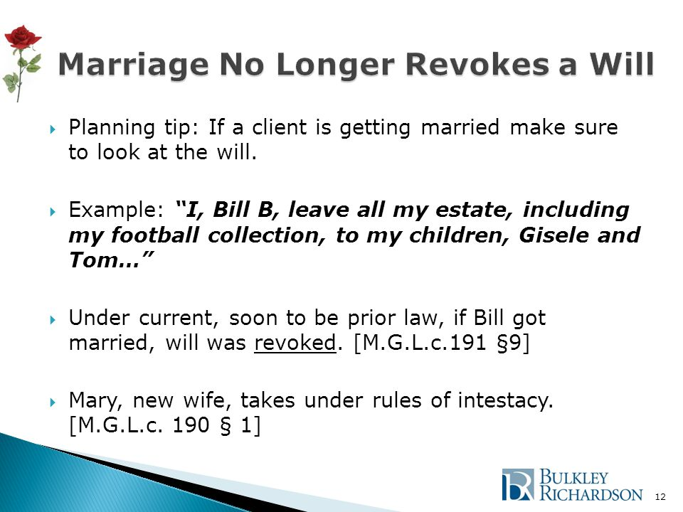  Planning tip: If a client is getting married make sure to look at the will.