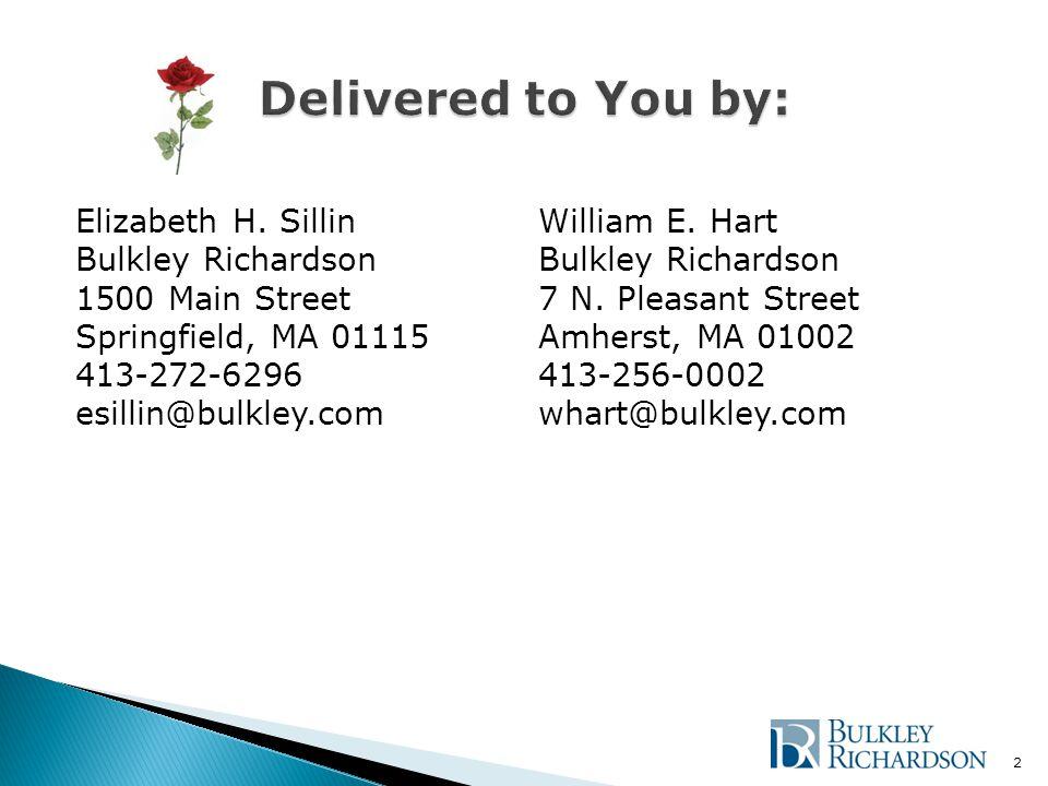 Elizabeth H. Sillin Bulkley Richardson 1500 Main Street Springfield, MA 01115 413-272-6296 esillin@bulkley.com 2 William E. Hart Bulkley Richardson 7