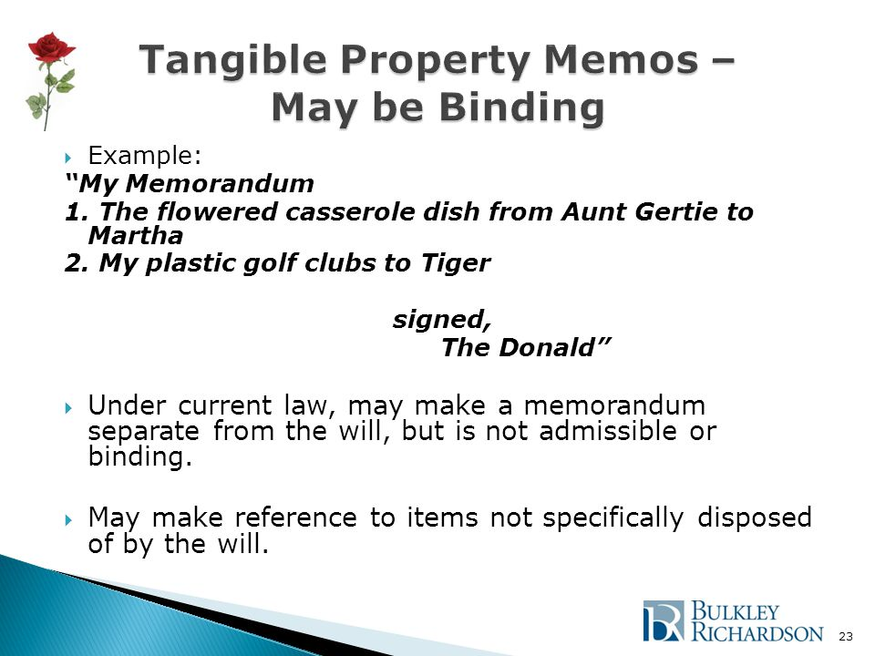  Example: My Memorandum 1. The flowered casserole dish from Aunt Gertie to Martha 2.