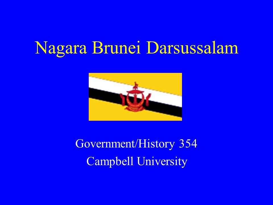 Nagara Brunei Darsussalam Government/History 354 Campbell University