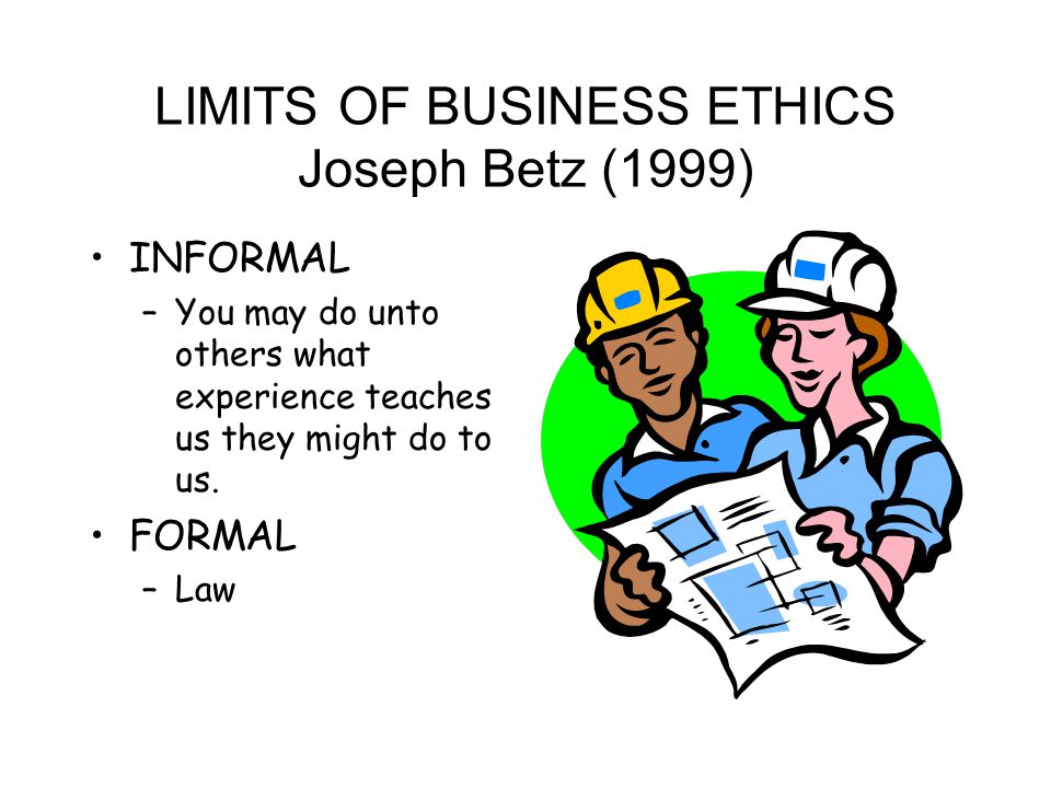 CRITICAL QUESTIONS. WHAT ARE THE BASIC SETTLED ETHICS IN BUSINESS DEALINGS.