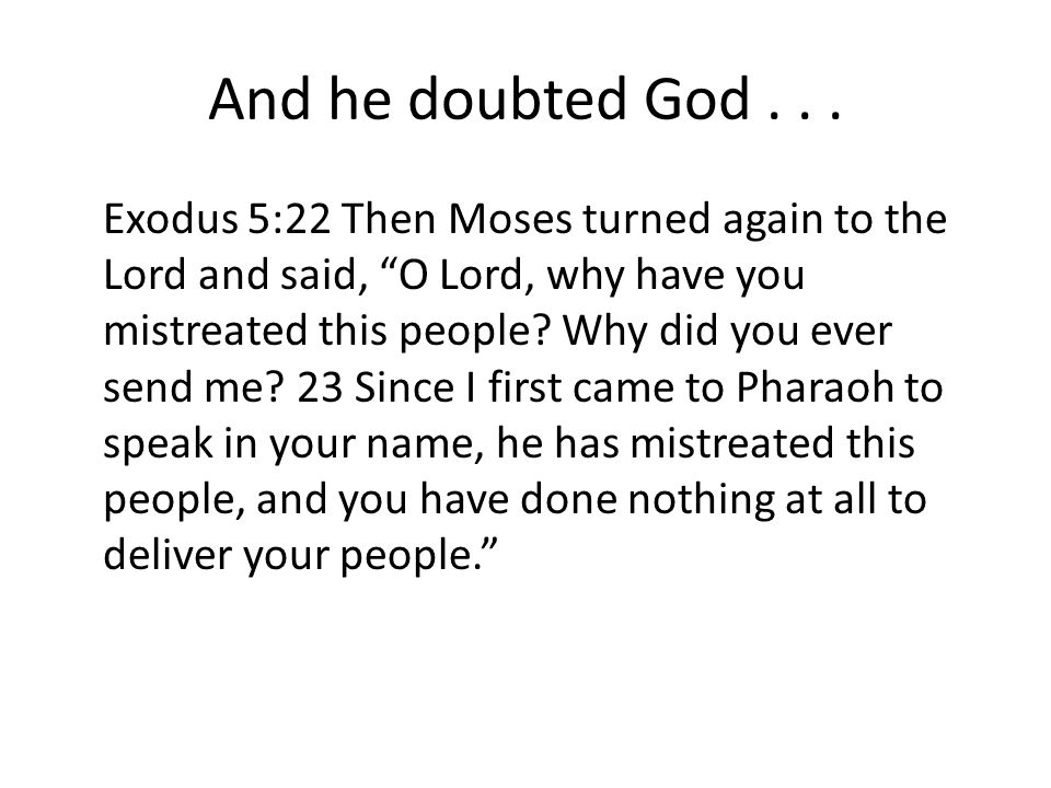 And he doubted God...
