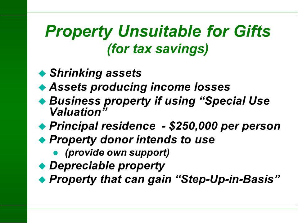 Dividing Gifts to Save Taxes u Gift Splitting (Husband and Wife) u Bargain sale u Installment sale & cancel notes u Mortgage property before giving u