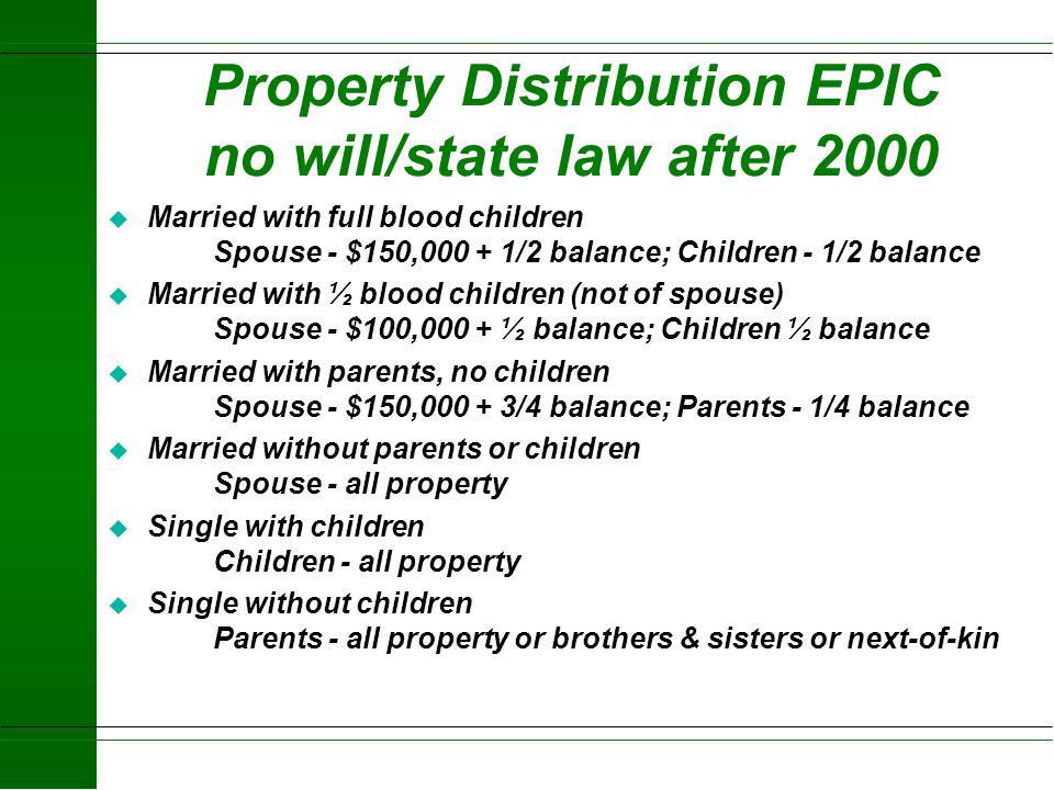 E.P.I.C. Estate Protection & Individual Code - After April 1, 2000 u Changed Rules for Opening Probate l Informal l Formal l Supervised l Small Estate