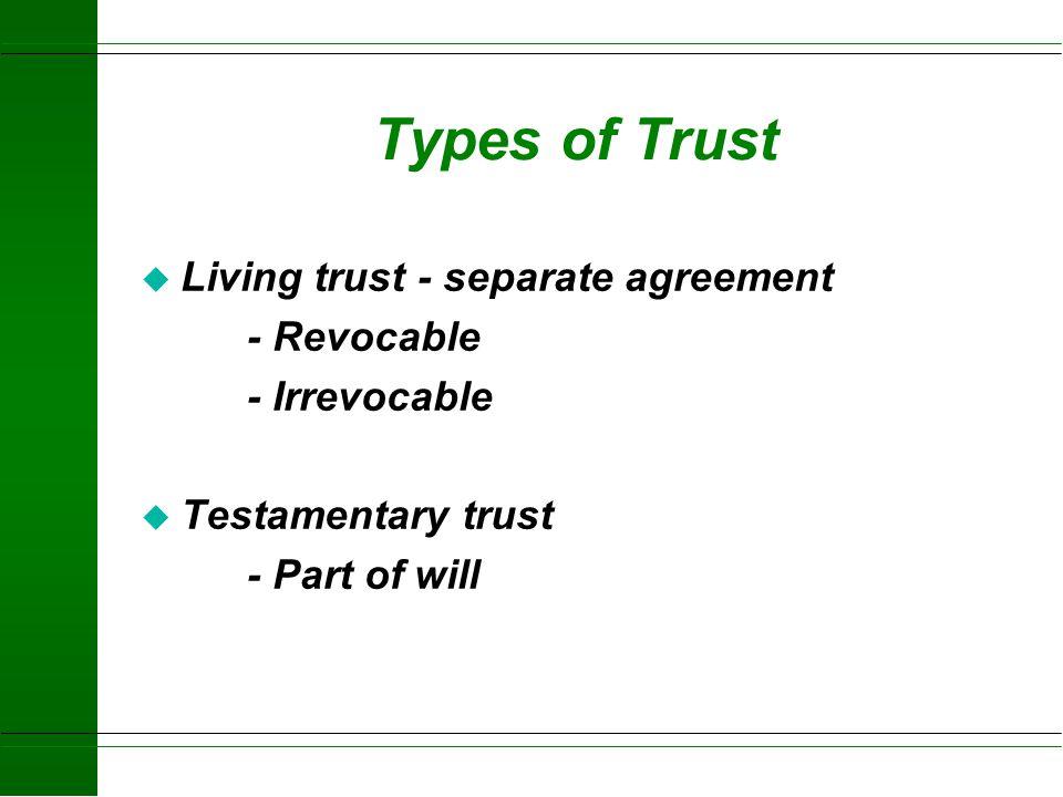 Trustee u Who holds trust title? Individual - private trust Institution - commercial trust u Private trust Family member or friend Grantor u Commercia
