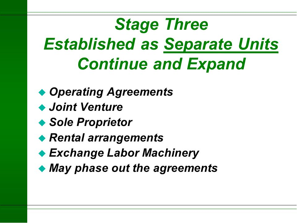 Stage two - Commitment u Enterprise Agreement l Farrowing Phase, Contract Heifers u Operating Agreement l Property, Labor, Management u Sharing of Lab