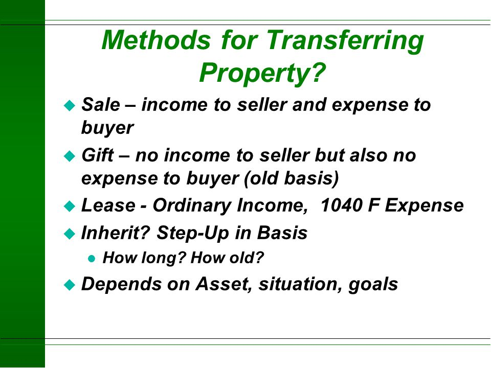 Transferring Business Asset Ownership u What Kinds of Assets are there? u Personal Property l Machinery l Feed and Market Livestock l Breeding Livesto