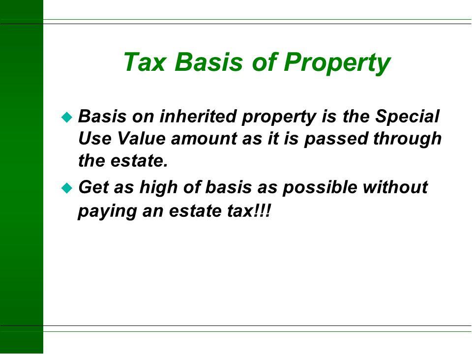 Special Use Valuation Formula u Cash Rent$80.00 u Property Taxes-17.00 u Net Rental=$63.00 u Net Rental$63.00 u.0693 = $909/Acre The 5 yr average effe