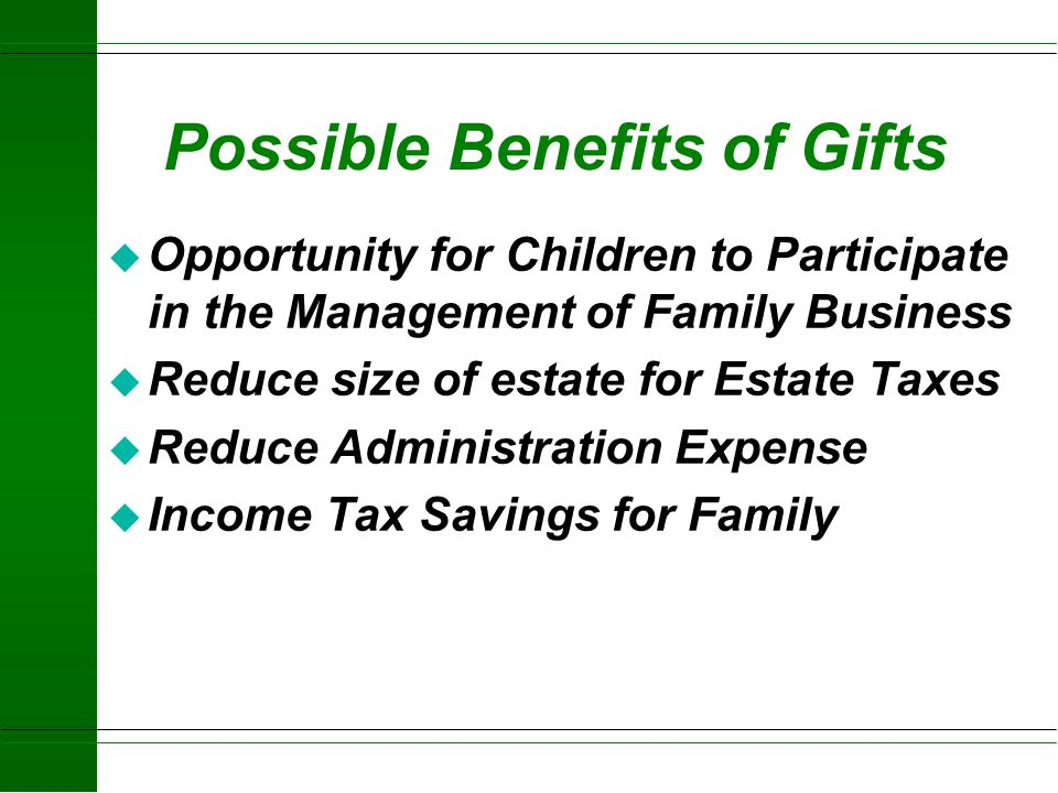 GIFTS: Flexible Tools For Property Transfers The greatest gains from sound estate planning come when the transfer starts before death, while the owner