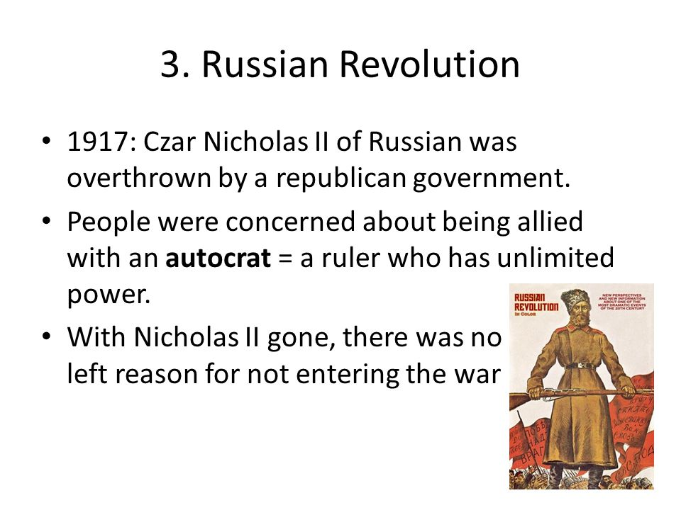 3.Russian Revolution 1917: Czar Nicholas II of Russian was overthrown by a republican government.