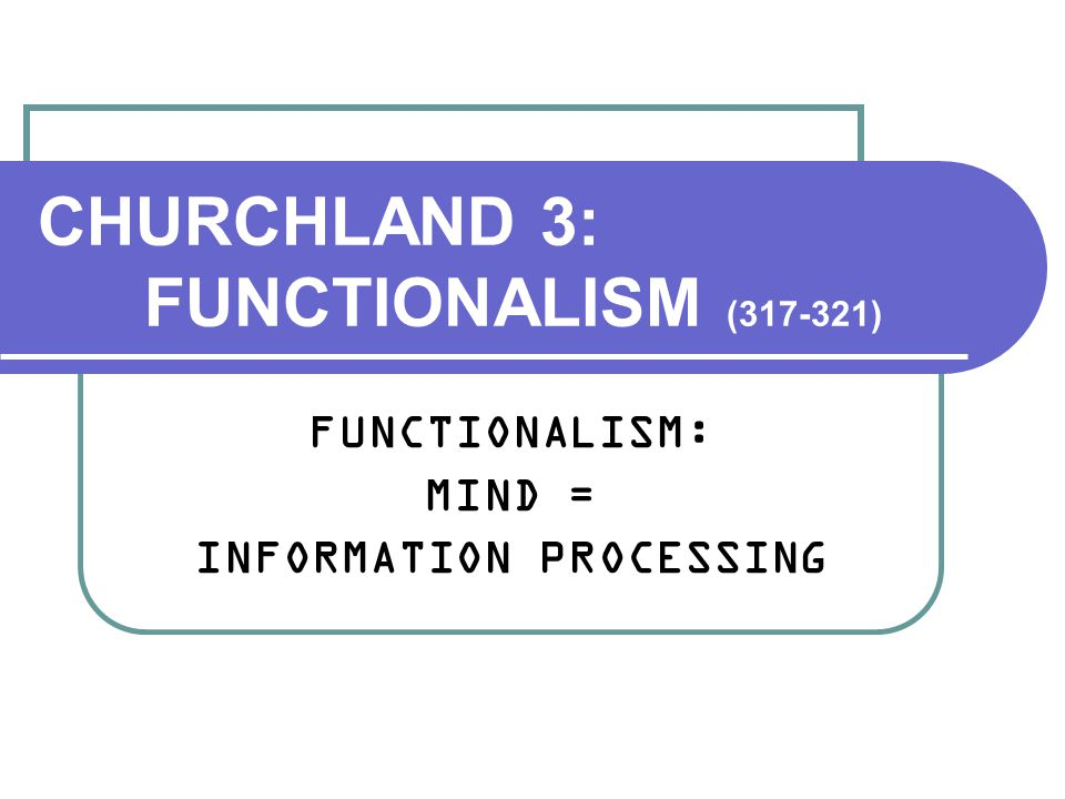 FUNCTIONALISM 1] Metaphysical basis of Cognitive Science 2] Functional objects/concepts: chair, heart, wing, Beethoven's 5th 3] Main metaphor (from computing): mind/brain = software/hardware translation: mind relates to brain as software relates to hardware