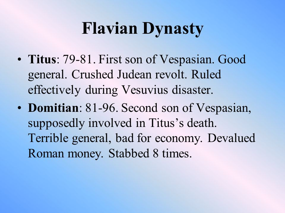 Flavian Dynasty Titus: 79-81. First son of Vespasian.