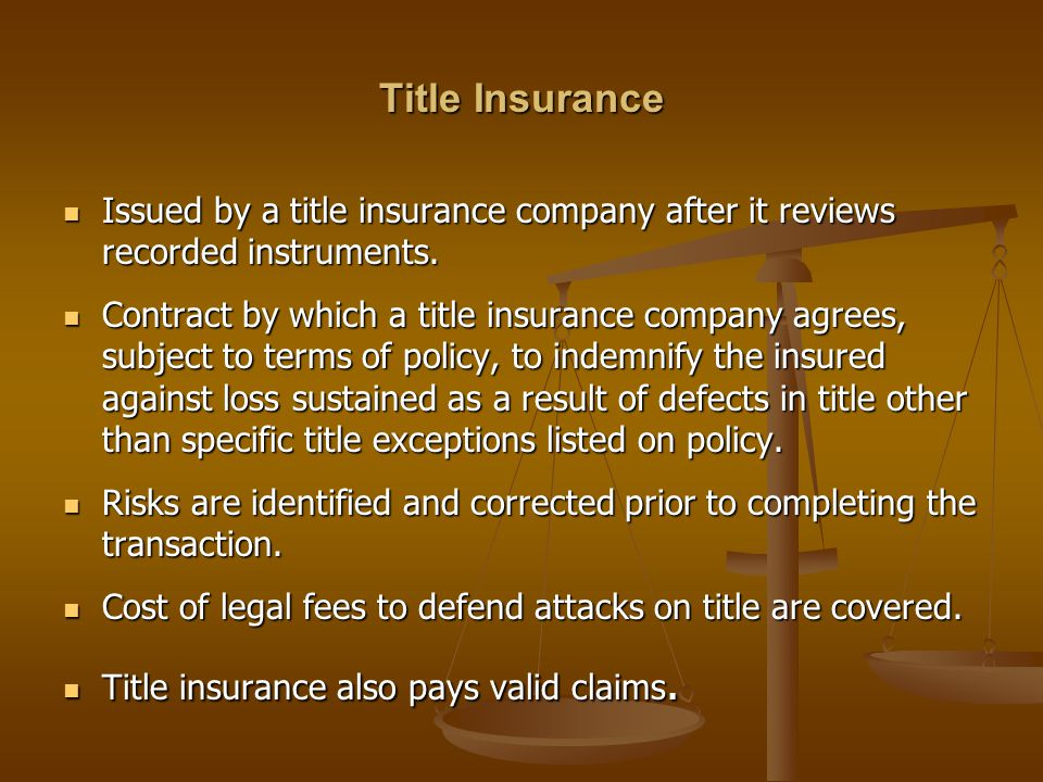 Title Insurance Issued by a title insurance company after it reviews recorded instruments.