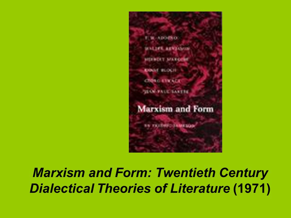 Marxism and Form: Twentieth Century Dialectical Theories of Literature (1971)