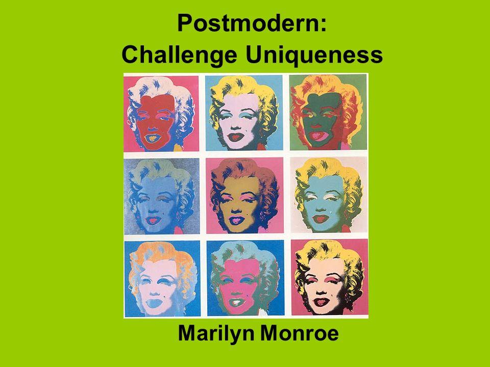 Postmodern: Challenge Uniqueness Marilyn Monroe