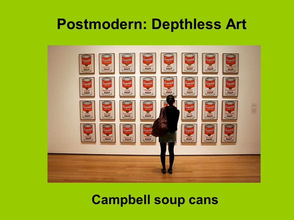 Postmodern: Depthless Art Campbell soup cans