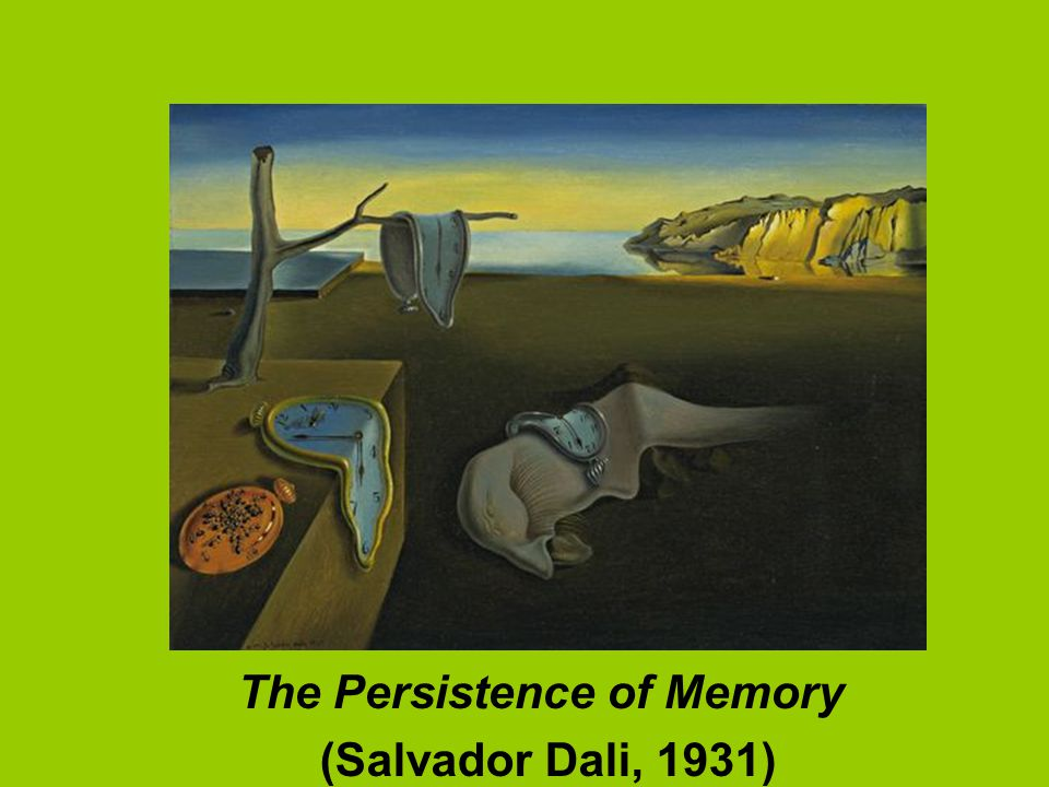 The Persistence of Memory (Salvador Dali, 1931)