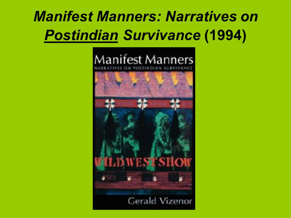 Manifest Manners: Narratives on Postindian Survivance (1994)