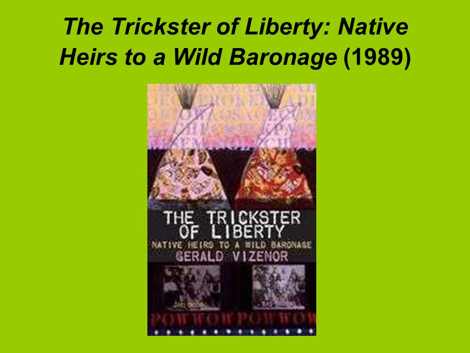 The Trickster of Liberty: Native Heirs to a Wild Baronage (1989)