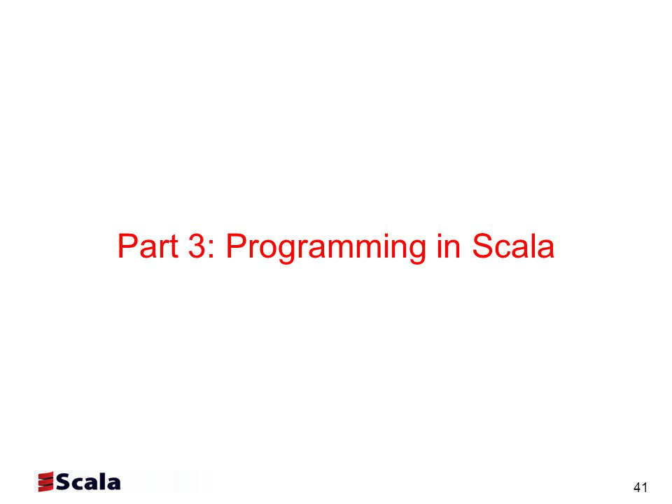 41 Part 3: Programming in Scala