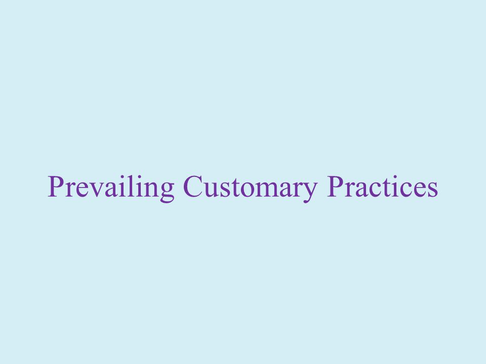 Prevailing Customary Practices