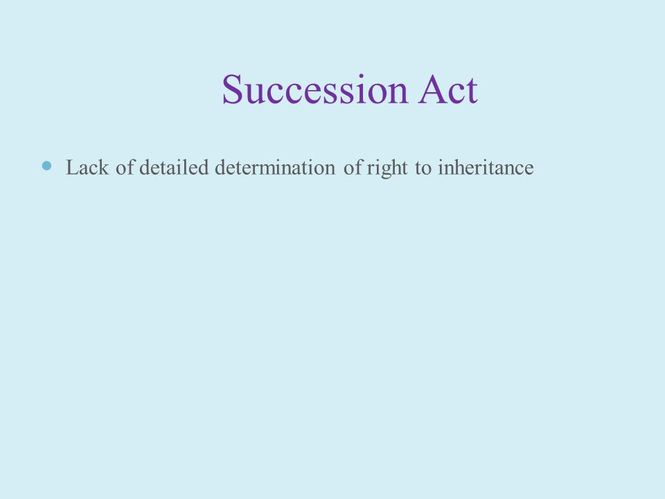 Succession Act Lack of detailed determination of right to inheritance
