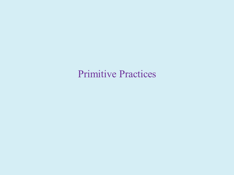 Primitive Practices
