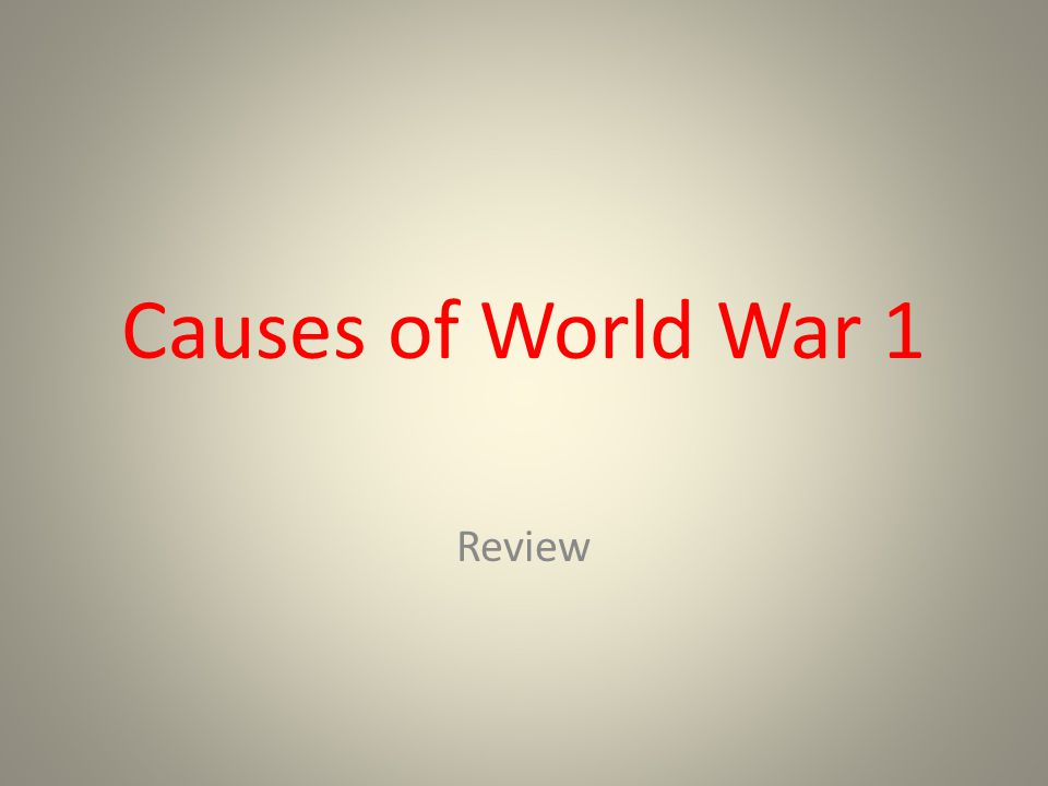 Causes of World War 1 Review