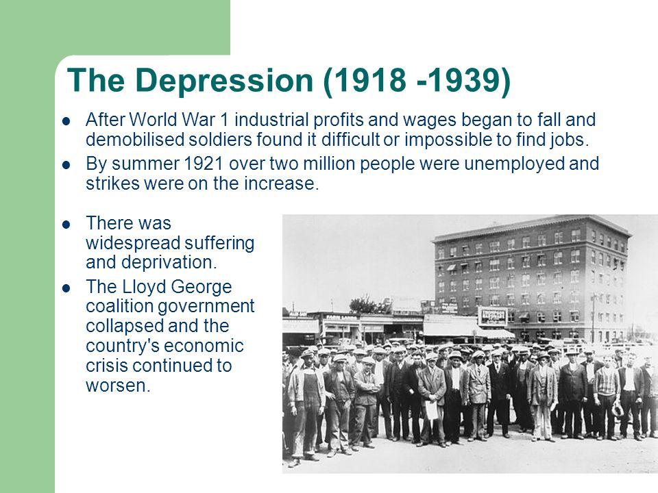 The Depression (1918 -1939) There was widespread suffering and deprivation.