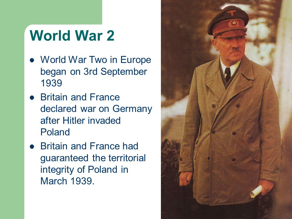 World War 2 World War Two in Europe began on 3rd September 1939 Britain and France declared war on Germany after Hitler invaded Poland Britain and France had guaranteed the territorial integrity of Poland in March 1939.