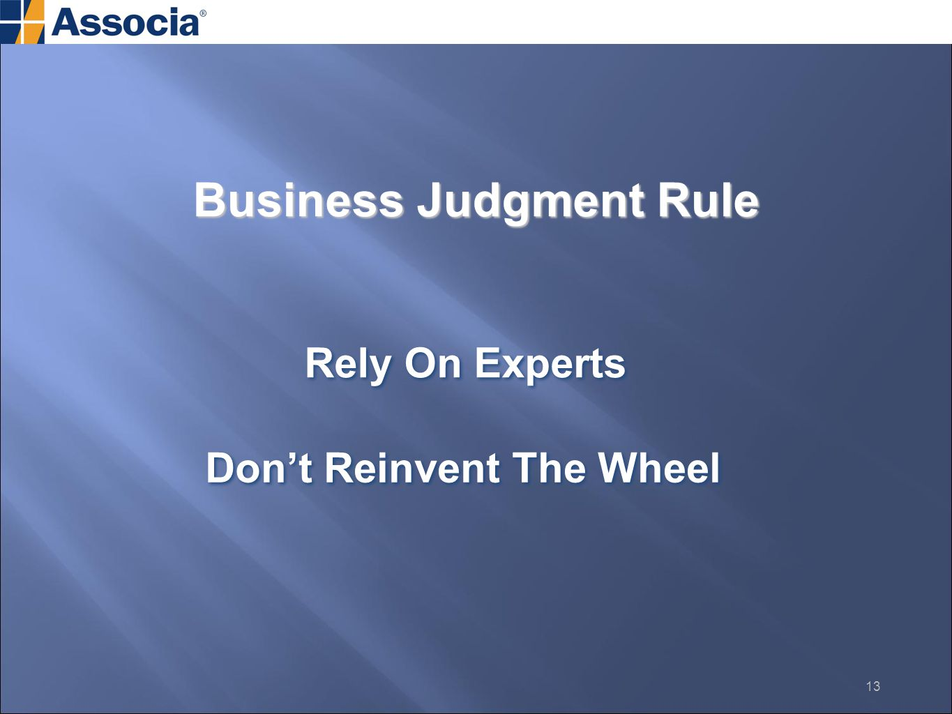 Business Judgment Rule Rely On Experts Don't Reinvent The Wheel 13