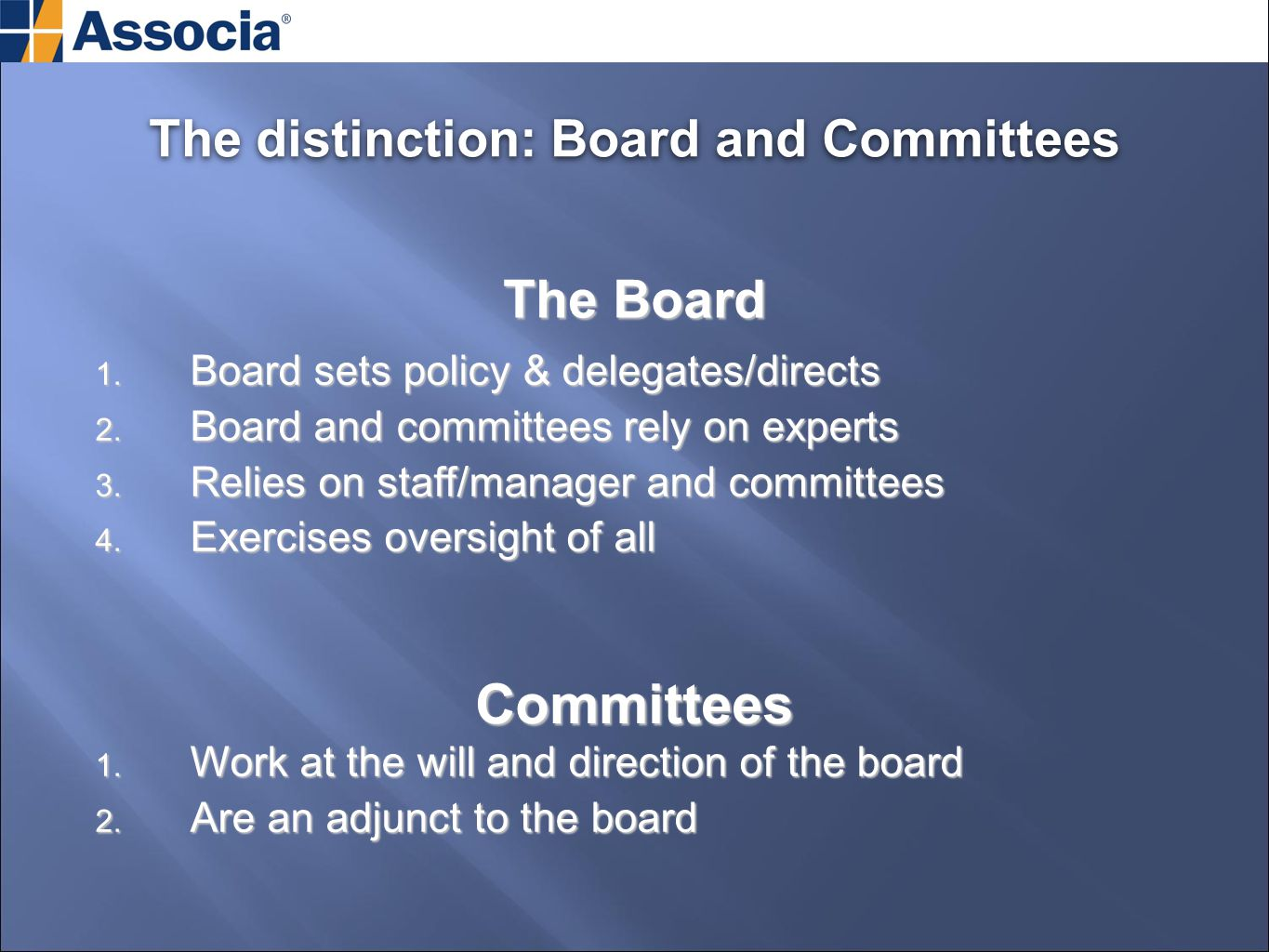 The Board Committees 1. Work at the will and direction of the board 2.