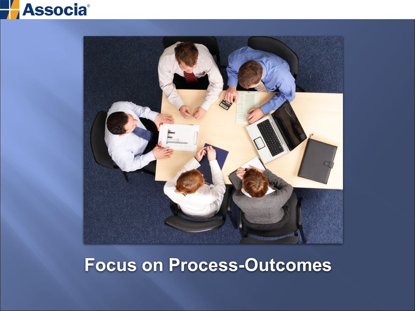 Focus on Process-Outcomes