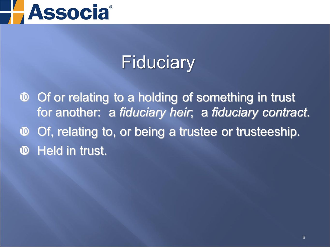  Of or relating to a holding of something in trust for another: a fiduciary heir; a fiduciary contract.