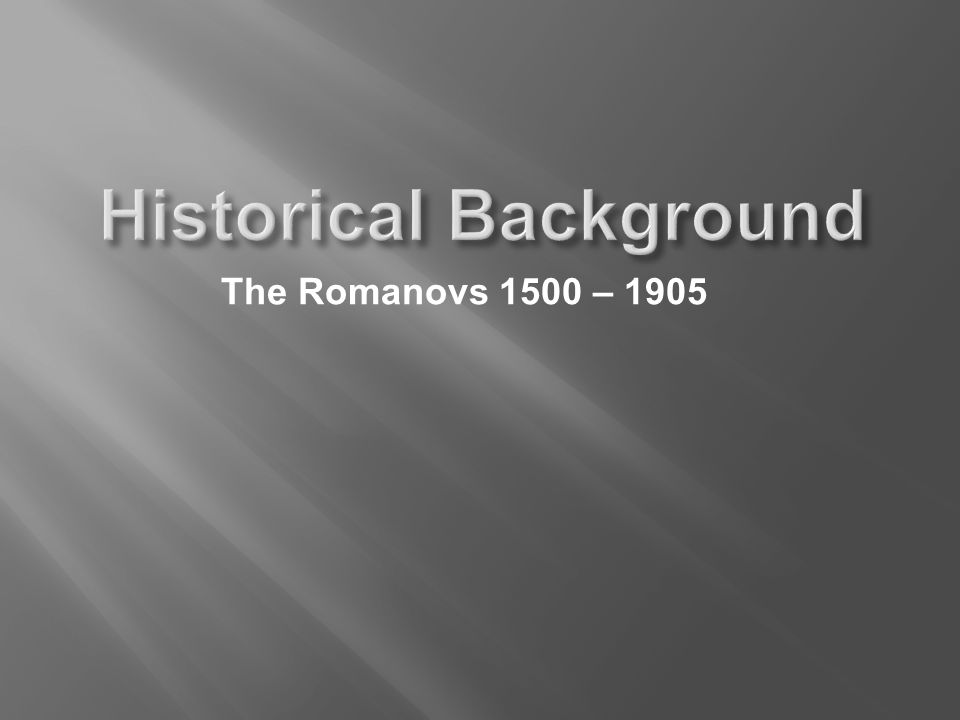 The Romanovs 1500 – 1905