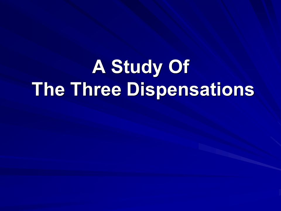 A Study Of The Three Dispensations