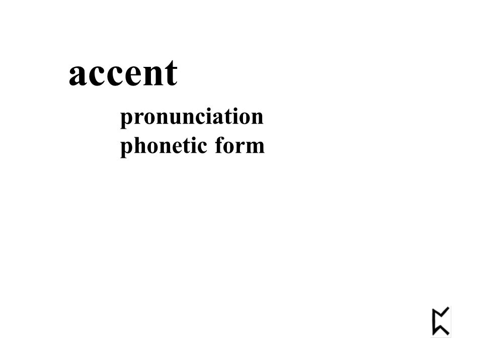accent pronunciation phonetic form
