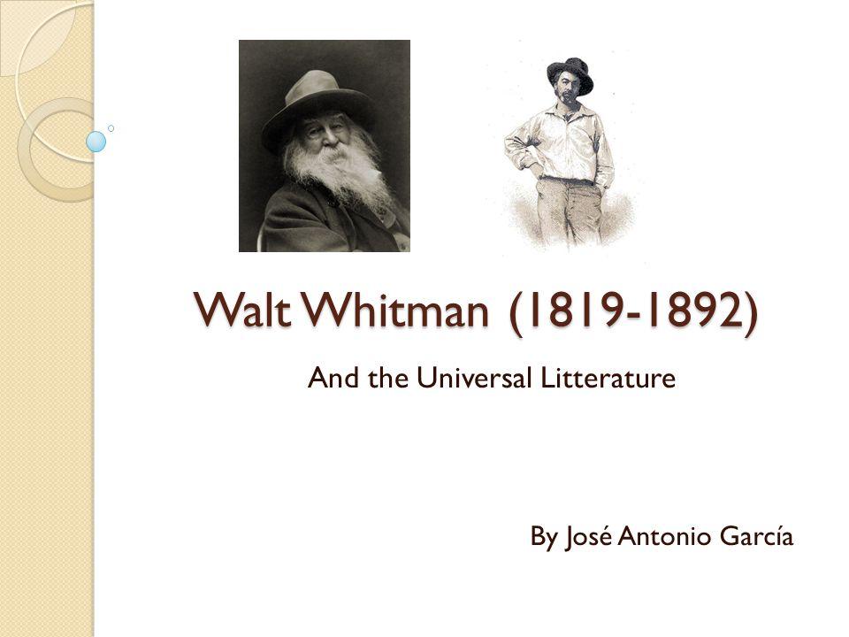 Walt Whitman (1819-1892) And the Universal Litterature By José Antonio García