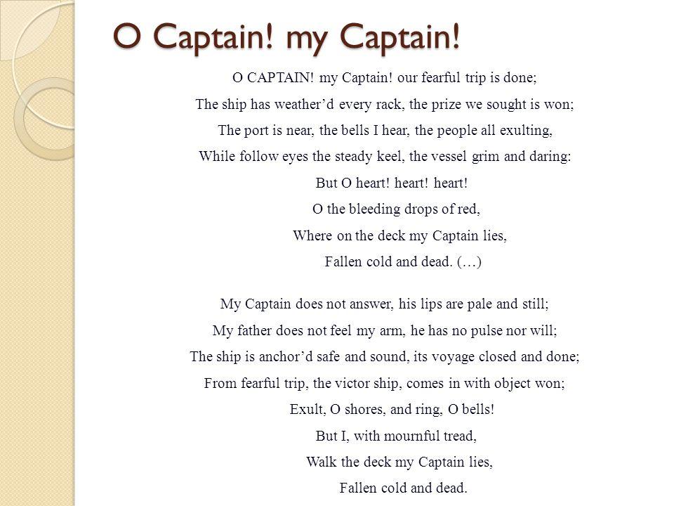 O Captain.my Captain. O CAPTAIN. my Captain.