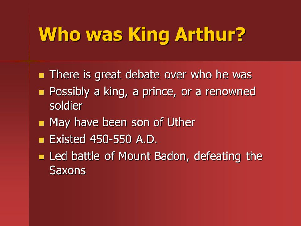 Who was King Arthur.