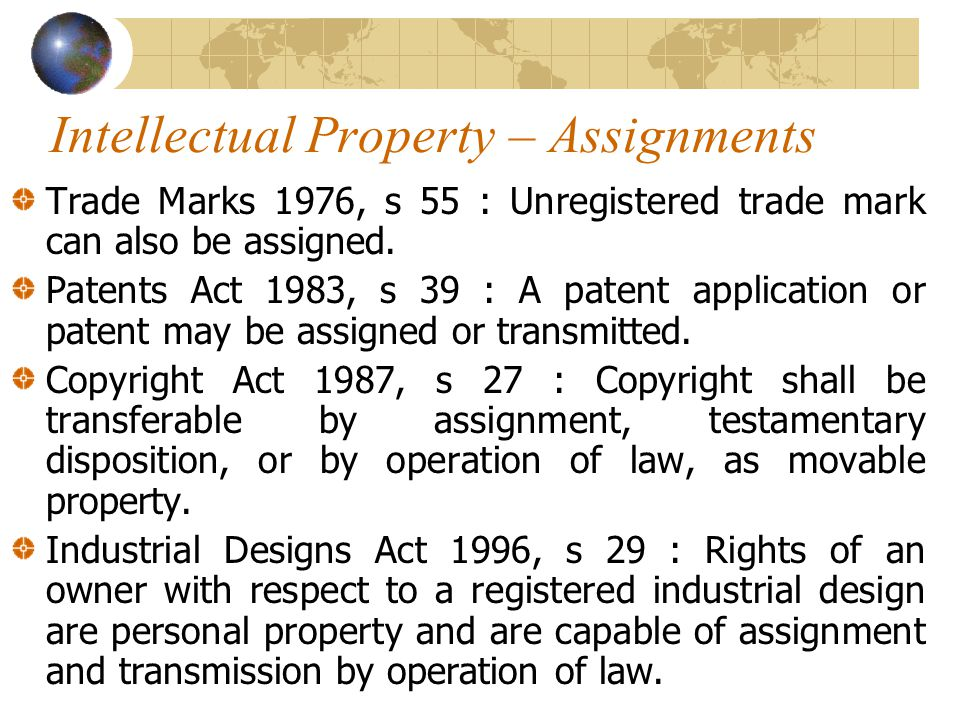 Intellectual Property – Assignments Trade Marks 1976, s 55 : Unregistered trade mark can also be assigned.
