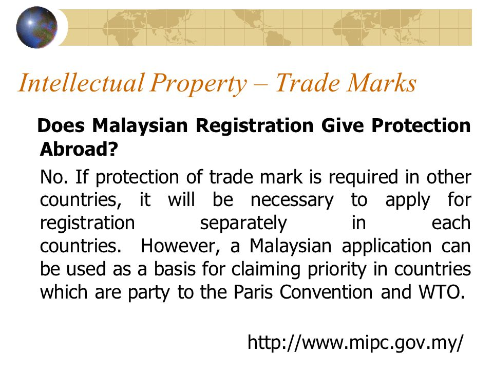 Intellectual Property – Trade Marks Does Malaysian Registration Give Protection Abroad.